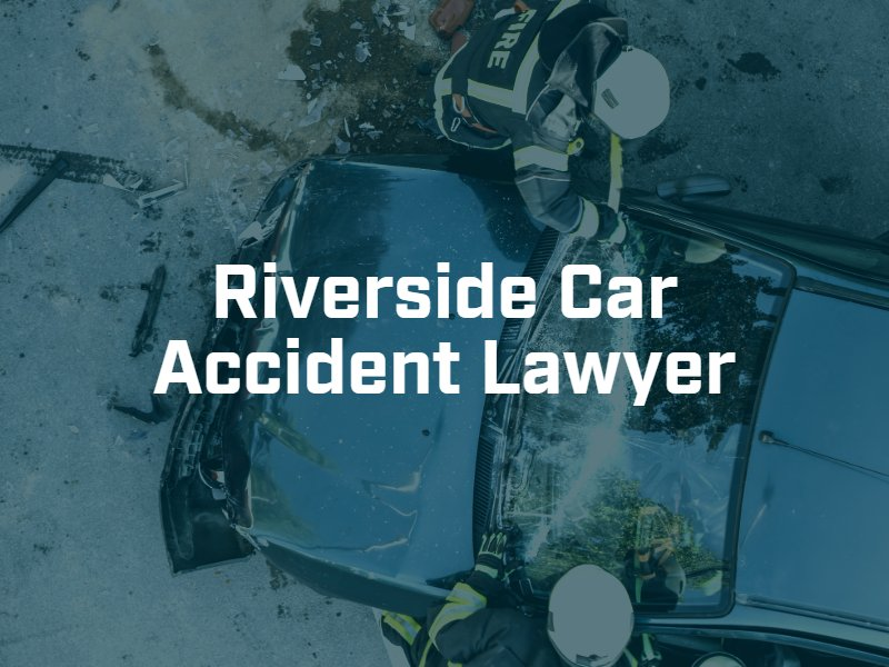 Riverside car accident lawyer