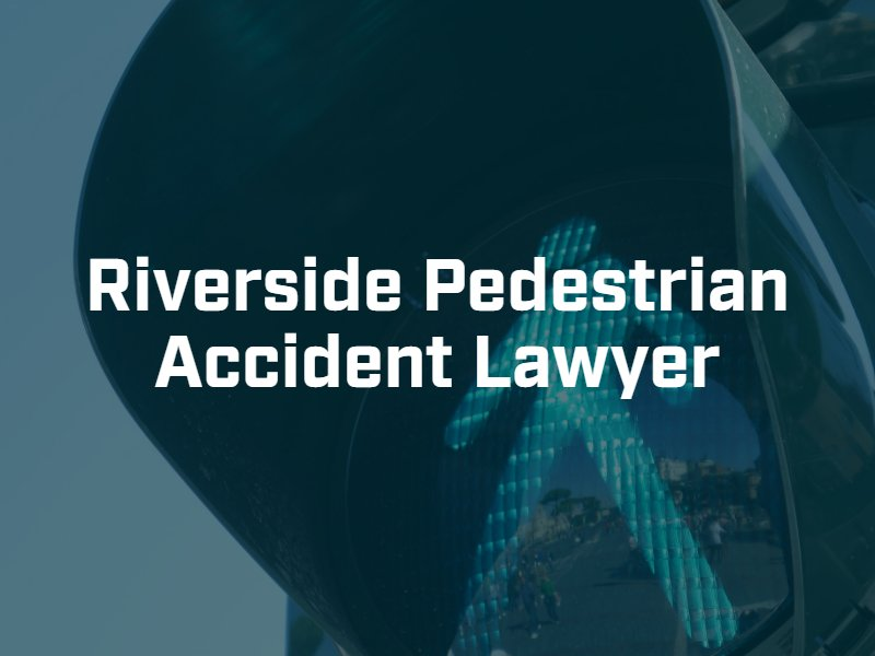 Riverside pedestrian accident lawyer
