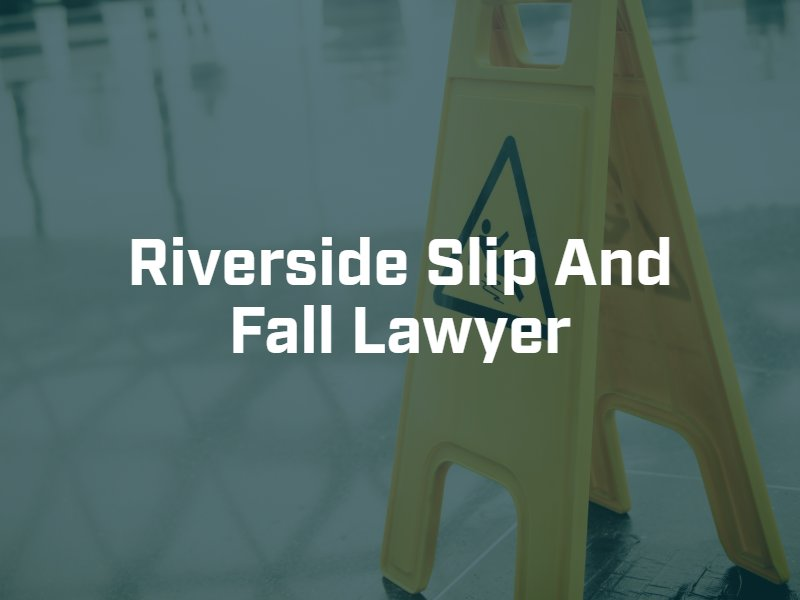 Riverside slip and fall lawyer