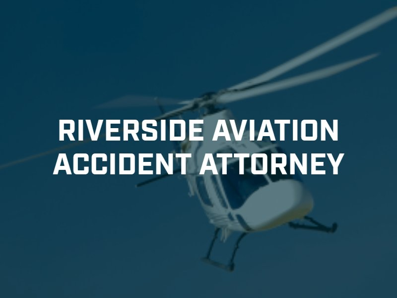 Riverside aviation accident attorney