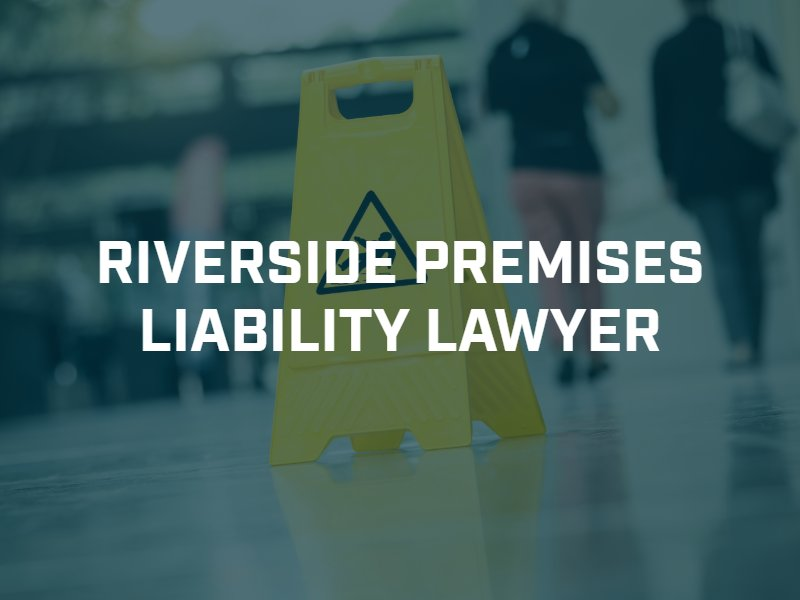 Riverside premises liability lawyer