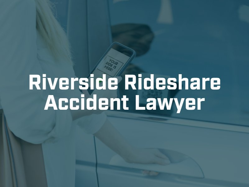 Riverside rideshare accident lawyer