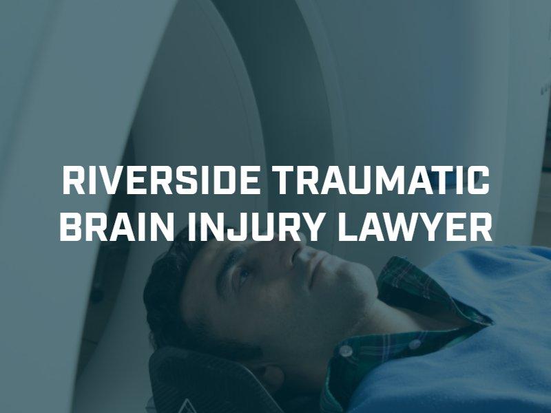 Riverside traumatic brain injury lawyer