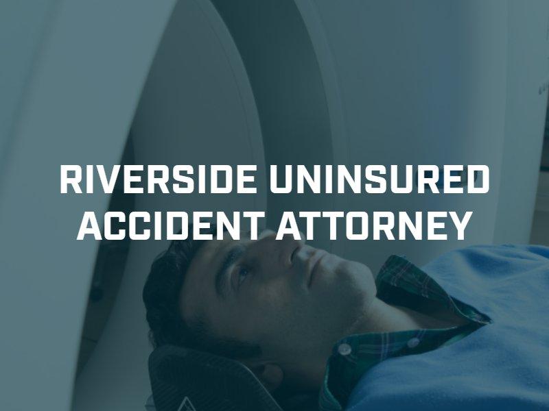 Riverside Uninsured Motorist accident attorney