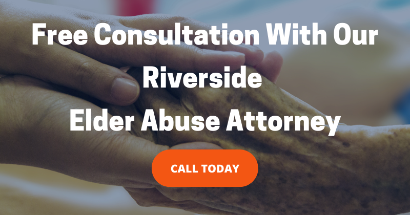 Free consultation with our Riverside elder abuse attorney