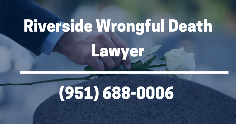 Riverside wrongful death lawyer