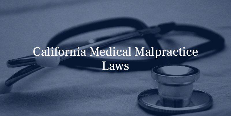 california medical malpractice laws