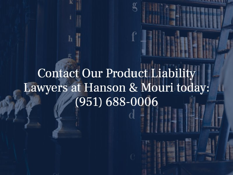 contact our riverside product liability lawyers